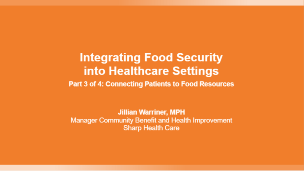 Integrating Food Security into Healthcare Settings - Part 3 of 4: Connecting Patients to Food Resources Banner